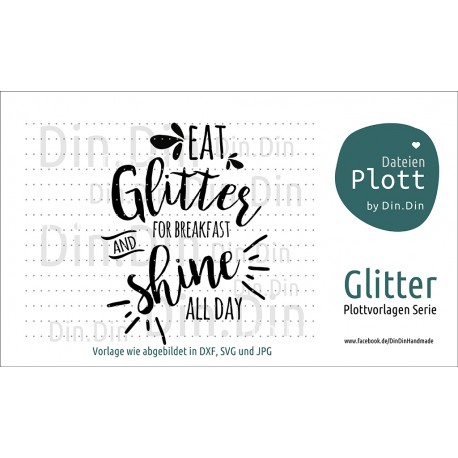 "Plotterdatei ""Eat Glitter for Breakfast and shine all Day"""