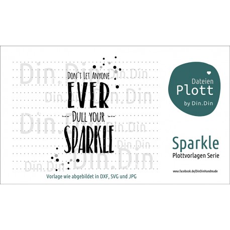 "Plotterdatei ""Don´t let anyone ever dull your sparkle"""