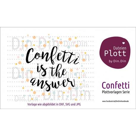 "DL056 Plotterdatei ""Confetti is the answer"""