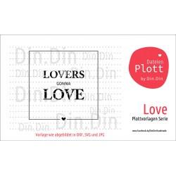 """Plotterdatei """"Lovers gonna Love"""""""