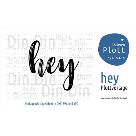 """Plotterdatei """"Hey"""""""