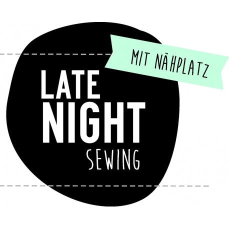 Late Night Sewing Ticket – MIT Nähplatz