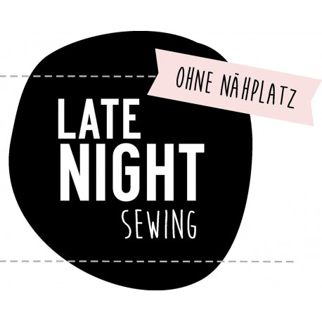 Late Night Sewing Ticket – OHNE Nähplatz